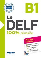Dernières parutions dans Le DELF - 100% réussite, Le DELF 100% Réussite B1 : Livre et CD