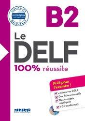 Dernières parutions dans Le DELF - 100% réussite, Le DELF 100% Réussite B2 : Livre + CD
