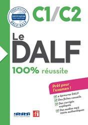 Dernières parutions dans Le DELF - 100% réussite, Le DALF 100% Réussite C1 - C2 : Livre et CD