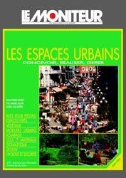 Dernières parutions dans Hors-série Le Moniteur des travaux publics et des bâtiments, Les espaces urbains