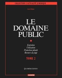Dernières parutions dans L'actualité juridique, Le domaine public. Volume 2