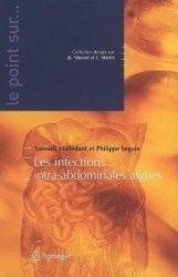 Dernières parutions sur Gastroentérologie, Les infections intra-abdominales aiguës