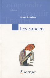 Dernières parutions dans Comprendre Prévenir Traiter..., Les cancers