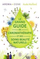 Souvent acheté avec Le ciel à l'oeil nu en 2020, le Le grand guide de l'aromathérapie et des soins beauté naturels