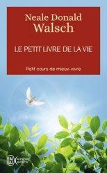 Dernières parutions dans J'ai lu Aventure secrète, Le petit livre de la vie. Petit cours de mieux-vivre