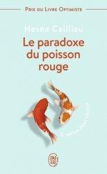 Dernières parutions dans J'ai lu Bien-être, Le paradoxe du poisson rouge. 8 vertus pour réussir