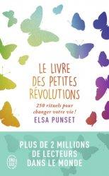 Dernières parutions dans J'ai lu Bien-être, Le livre des petites révolutions