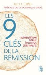 Dernières parutions dans Bien être, Les 9 clés de la rémission : alimentation, forme, émotions, spiritualité