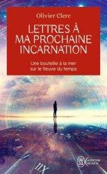 Dernières parutions dans J'ai lu Aventure secrète, Lettres à ma prochaine incarnation