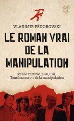 Dernières parutions dans J'ai lu, Le roman vrai de la manipulation