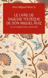 Dernières parutions sur Réussite personnelle, Le livre de sagesse toltèque de Don Miguel Ruiz