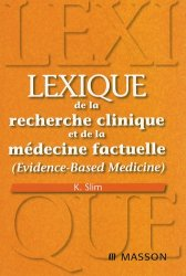 Souvent acheté avec Comprendre et utiliser les statistiques dans les sciences de la vie, le Lexique de la recherche clinique et de la médecine factuelle (Evidence-Based Medicine)