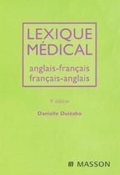 Souvent acheté avec Dictionnaire des termes médicaux et biologiques et des médicaments, le Lexique médical anglais-français français-anglais