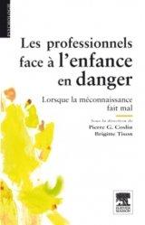 Dernières parutions dans Psychologie, Les professionnels face à l'enface en danger