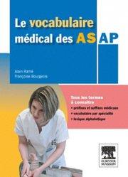 Souvent acheté avec Petit guide de pharmacie à l'usage des aides-soignants et des auxiliaires de puériculture, le Le vocabulaire médical des AS AP