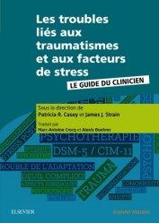 Dernières parutions sur Orthopédie - Traumatologie, Les troubles liés aux traumatismes et aux facteurs de stress