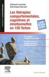 Dernières parutions sur Méthodes thérapeutiques, Les thérapies comportementales cognitives et émotionnelles en 150 fiches