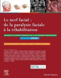 Dernières parutions dans Rapport SFORL, Le nerf facial : de la paralysie faciale à la réhabilitation