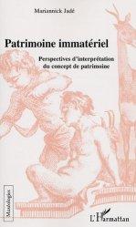 Dernières parutions dans Muséologies, Le patrimoine immatériel. Perspectives d'interprétation du concept de patrimoine