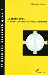 Dernières parutions dans Itinéraires géographiques, Le territoire : comment observer un système complexe