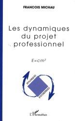 Dernières parutions dans Dynamiques d'entreprises, Les dynamiques du projet professionnel. E=cm2