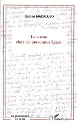 Dernières parutions dans La gérontologie en actes, Le stress chez les personnes âgées