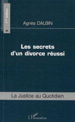 Dernières parutions dans La justice au quotidien, Les secrets d'un divorce réussi