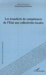 Dernières parutions dans Droit des collectivités territoriales, Les transferts de compétences de l'Etat aux collectivités locales https://fr.calameo.com/read/005370624e5ffd8627086