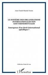 Dernières parutions dans Points de vue, Le système des Organisations internationales non gouvernementales. Emergence d'un droit international spécifique ?