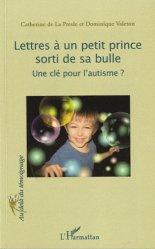 Dernières parutions dans Au-delà du témoignage, Lettres à un petit prince sorti de sa bulle. Une clé pour l'autisme ?