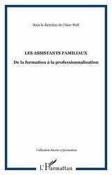Dernières parutions dans Savoir et formation, Les assistants familiaux. De la formation à la professionnalisation