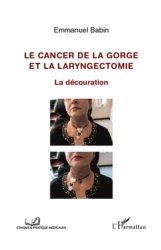 Dernières parutions sur Cancers cervico-faciaux, Le cancer de la gorge et la laryngectomie