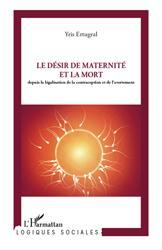 Dernières parutions sur Maternologie, Le désir de maternité et la mort