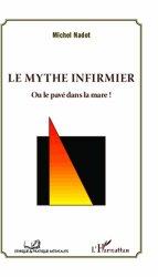 Dernières parutions dans Éthique et pratique médicales, Le mythe infirmier