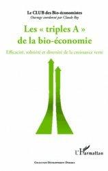 Dernières parutions dans développement durable, Les triples A de la bio-économie