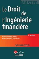 Dernières parutions dans Master, Le Droit de l'Ingénierie financière. Le droit du financement du haut de bilan des sociétés, 5e édition