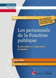 Dernières parutions sur Fonction publique, Les personnels de la fonction publique. Accès, recrutement et carrière
