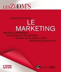 Dernières parutions dans Les Zoom's, Le marketing. Marketing stratégique, comportement de l'acheteur, gestion de la relation client, 9e édition