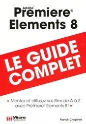 Dernières parutions dans Le guide complet, Premiere Elements 8