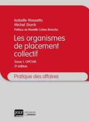 Dernières parutions dans Pratique des affaires, Les organismes de placement collectif. Tome 1 OCPVM, 2e édition
