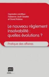 Dernières parutions dans Pratique des affaires, Le nouveau règlement insolvabilité : quelles évolutions ?