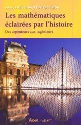 Souvent acheté avec Histoire des grands scientifiques français, le Les mathématiques éclairées par l'histoire