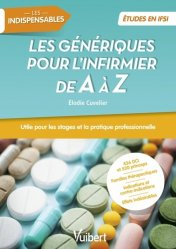 Dernières parutions sur Pharmacologie, Les génériques pour l'infirmier de A à Z
