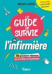Dernières parutions sur Infirmières, Le guide de survie de l'infirmière