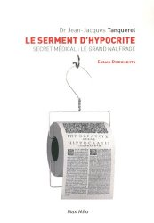 Dernières parutions dans Essais-Documents, Le serment d'hypocrite. Secret médical : le grand naufrage
