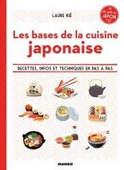 Dernières parutions dans Le goût du Japon, Les bases de la cuisine japonaise. Recettes, infos et techniques en pas à pas