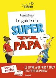 Dernières parutions sur paternité, Le guide du super futur papa