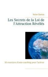 Dernières parutions sur Réussite personnelle, Les Secrets de la Loi de l'Attraction Révélés