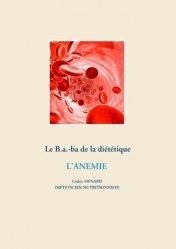 Dernières parutions sur Alimentation - Diététique, Le B.a.-ba de la diététique. L'anémie
