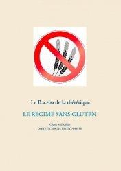 Dernières parutions sur Alimentation - Diététique, Le B.a.-ba de la diététique. Le régime sans gluten